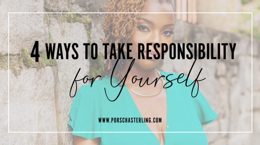4 Ways To Take Responsibility For Yourself