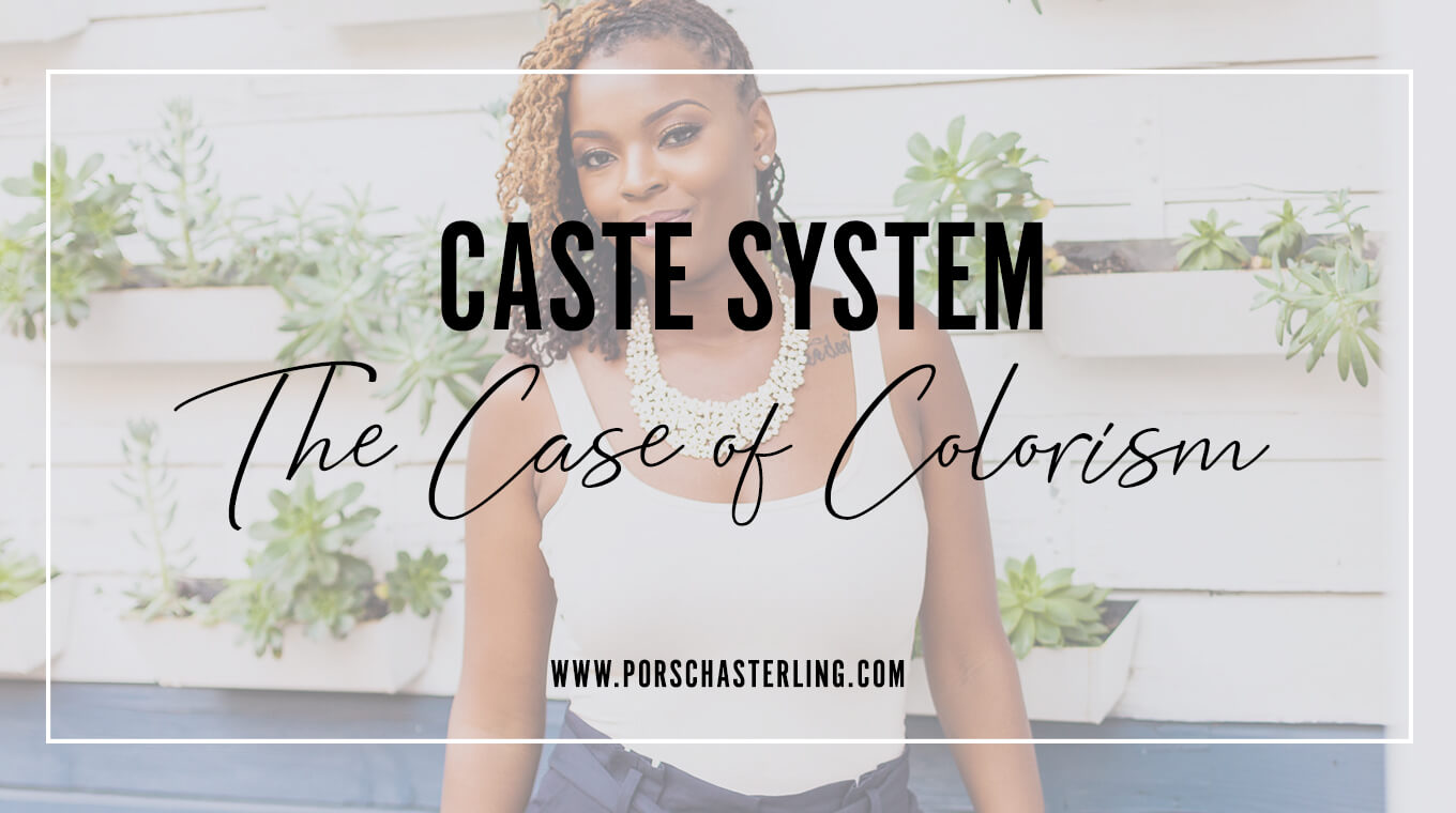 Caste System The Case of Colorism