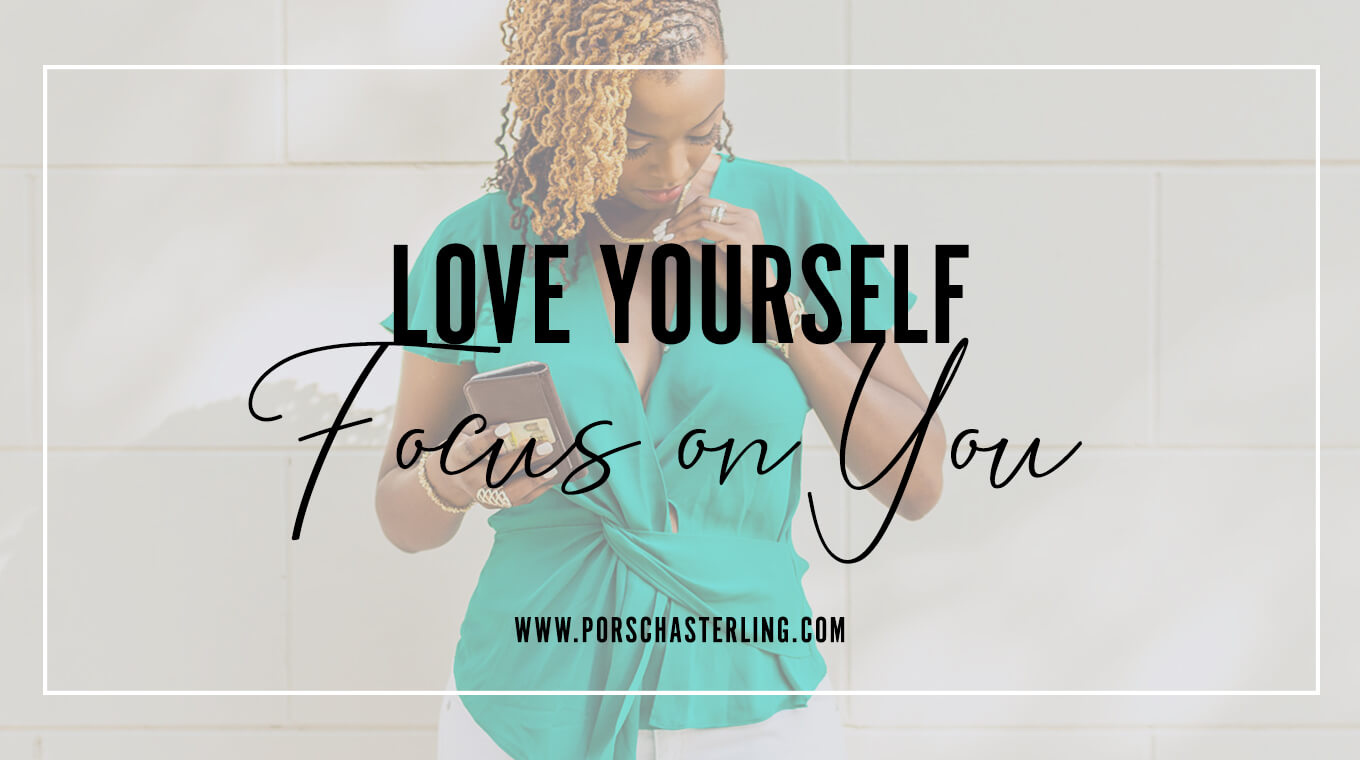 Focus on you love you first