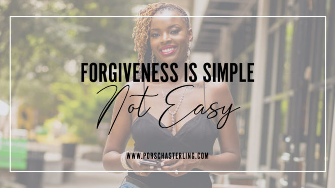 Forgiveness Is Simple No One Said It Was Easy