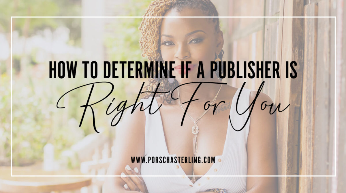 How To Determine If A Publisher is Right For You