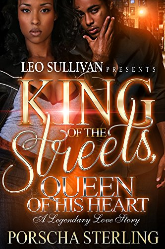 King of the Streets, Queen of His Heart: A Legendary Love Story