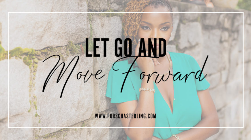 Let Go And Move Forward