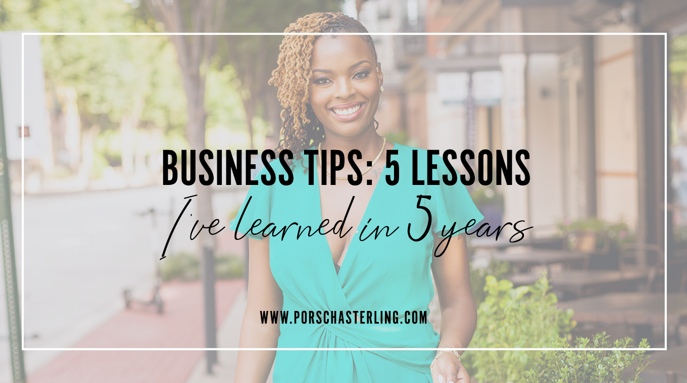 Business Tips: 5 Lessons I Learned in 5 Years