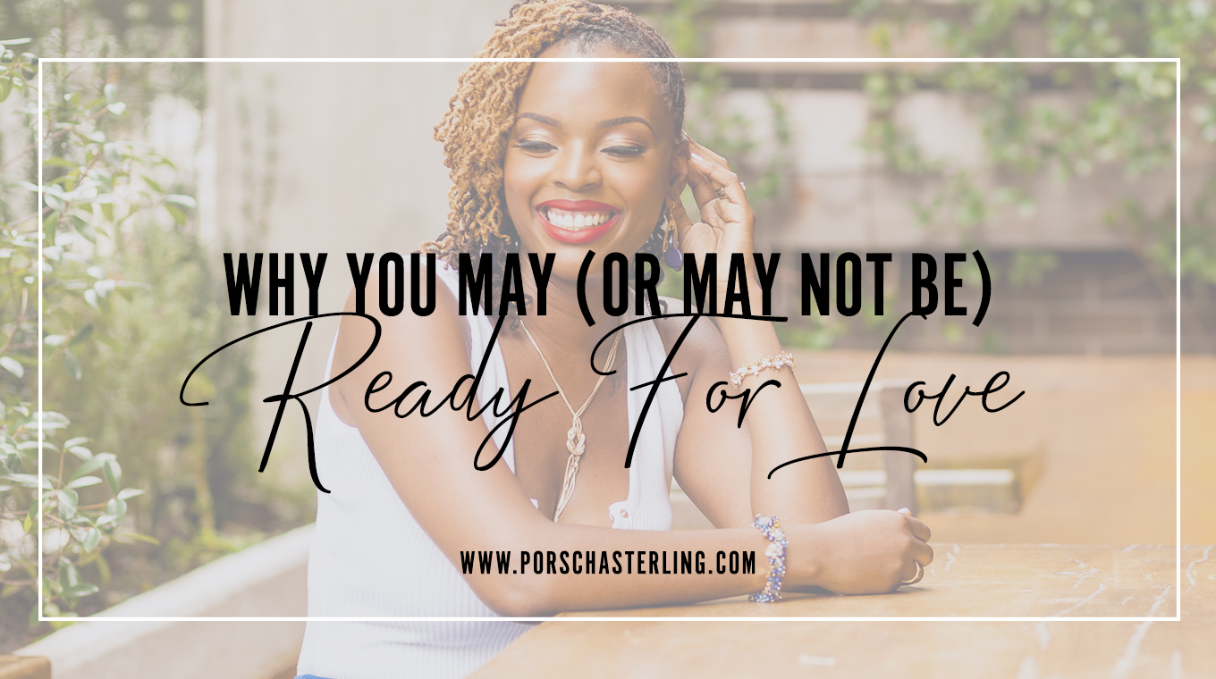 Why You May (Or May Not Be) Ready For Love
